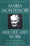 MARIA MONTESSORI : Her Life & Work