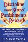 DISCIPLINE WITHOUT STRESS, PUNISHMENT, OR REWARDS
