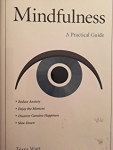 MINDFULNESS: A PRACTICAL GUIDE