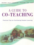 A GUIDE TO CO-TEACHING : Practical Tips For Facilitating Student Learning