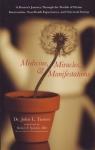 MEDICINE, MIRACLES, & MANIFESTATIONS