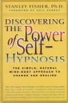 DISCOVERING THE POWER OF SELF HYPNOSIS: The Simple, Natural Mind-Body Approach to Change & Healing