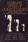 ALTERNATE STATES OF CONSCICOUSNESS: Multiple Perspectives on The Study of Consciousness