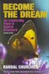 BECOME THE DREAM : The Transforming Power Of Hypnotic Dreamwork