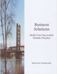 BUSINESS SOLUTIONS: Build Your Successful Holistic Practice