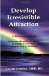 DEVELOP IRRESISTIBLE ATTRACTION IN 5 EASY STEPS