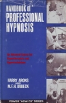 HANDBOOK OF PROFESSIONAL HYPNOSIS: An Advanced Course for Hypnotherapists & Hypnotechnicians