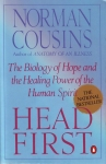 HEAD FIRST : The Biology Of Hope & The Healing Power Of The Human Spirit