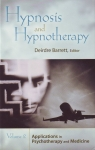 HYPNOSIS & HYPNOTHERAPY : Vol. 2 Applications In Psychotherapy & Medicine