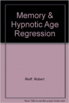 MEMORY AND HYPNOTIC AGE REGRESSION