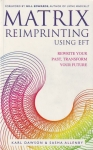 MATRIX REIMPRINTING USING EFT : Rewrite Your Past, Transform Your Future