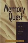 MEMORY QUEST: Trauma & The Search for Personal History