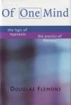 OF ONE MIND: The Logic of Hypnosis The Practice of Therapy