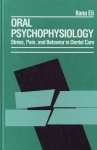 ORAL PSYCHOPHYSIOLOGY: Stress, Pain, & Behavior in Dental Care