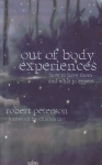 OUT OF BODY EXPERIENCES : How To Have Them & What To Expect