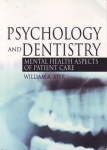 PSYCHOLOGY & DENTISTRY: Mental Health Aspects of Patient Care