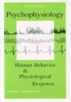 PSYCHOPHYSIOLOGY: Human Behavior & Physiological Response