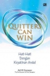 .QUITTERS CAN WIN