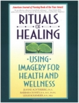 RITUALS OF HEALING: Using Imagery for Health & Wellness