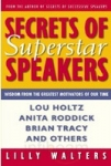SECRETS OF SUPERSTAR SPEAKERS : Wisdom From The Greatest Motivators Of Our Time