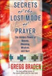 SECRETS OF THE LOST MODE OF PRAYER : The Hidden Power Of Beauty, Blessing, Wisdom, & Hurt