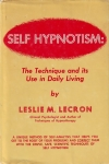 SELF HYPNOTISM: The Technique & Its Use in Daily Living