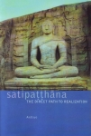 SATIPAṬṬHĀNA : The Direct Path To Realization