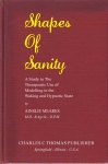 SHAPES OF SANITY : A Study In The Therapeutic Use Of Modelling In The Waking & Hypnotic State