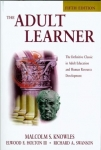 THE ADULT LEARNER : The Definitive Classic In Adult Education & Human Resource Development