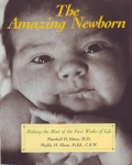 THE AMAZING NEWBORN: Making the Most of The First Weeks of Life
