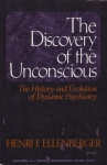 THE DISCOVERY OF THE UNCONSCIOUS: The History & Evolution of Dynamic Psychiatry