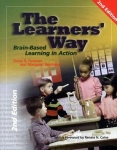 THE LEARNERS' WAY : Brain-Based Learning In Action