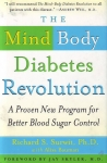 THE MIND BODY DIABETES REVOLUTION : A Proven New Program For Better Blood Sugar Control