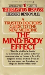 THE MIND / BODY EFFECT : A Trusted Doctor's Guide To The New Medicine