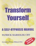 TRANSFORM YOURSELF: A Self-Hypnosis Manual