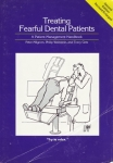 TREATING FEARFUL DENTAL PATIENTS: A Patient Management Handbook