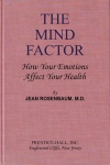 THE MIND FACTOR : How Your Emotions Affect Your Health