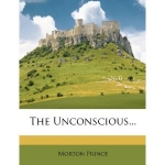 THE UNCONSCIOUS:The Fundamentals of Human Personality, Normal and Abnormal